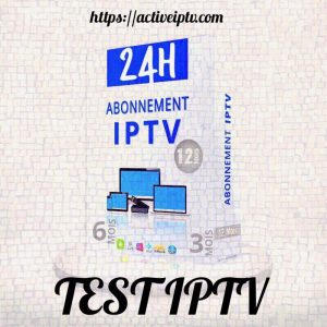 TEST ABONNEMENTS IPTV